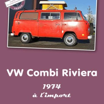 VW Combi Bay Window Riviera 1974 (USA) à l'import – VENDU !